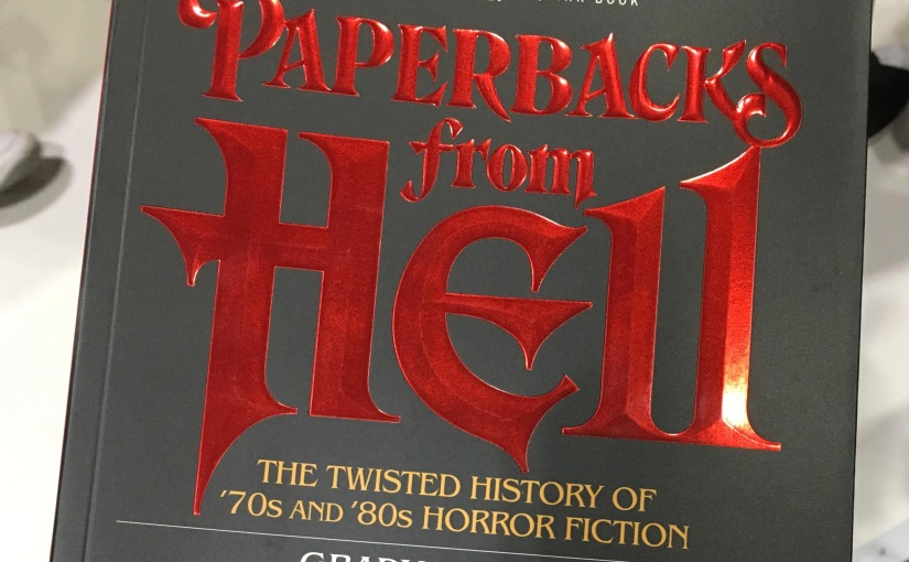 Book Review: Paperbacks From Hell, Grady Hendrix