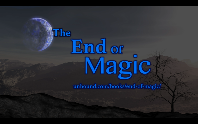 The End of Magic is 100% funded! Now where's my bloody book…?