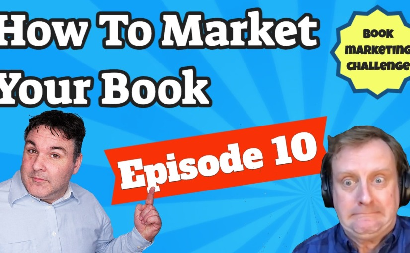 How To Market Your Book With Youtube — Part 10