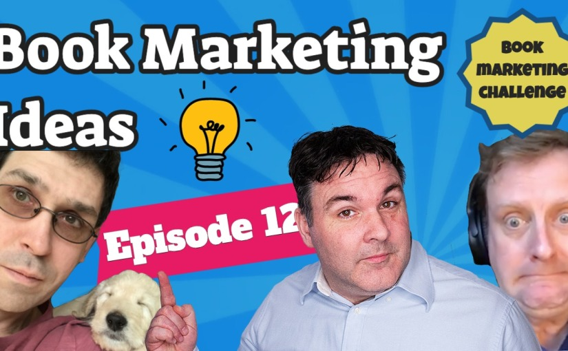 How To Market Your Book – Episode 12