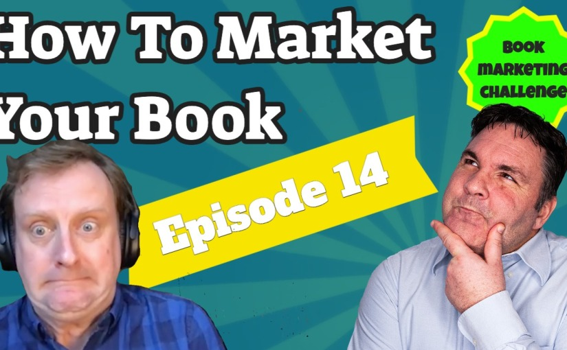 How To Market Your Book On YouTube – Episode 14