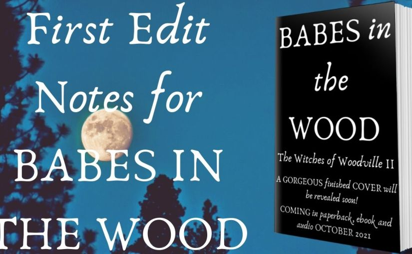 The First Edits for Babes in the Wood…