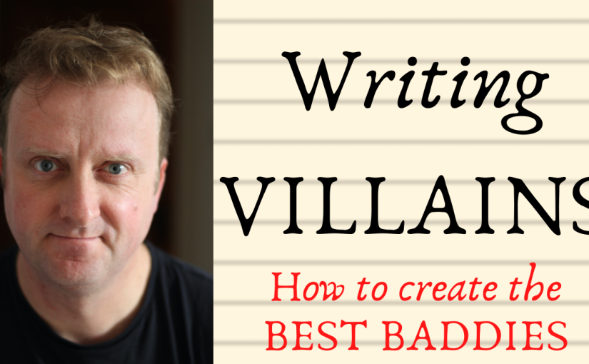 Writing Villains. How to create the BestBaddies.